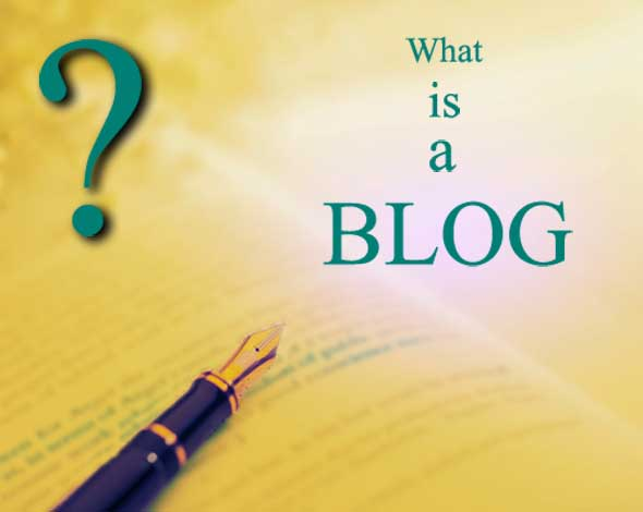 What is a Blog, Definitions of Blogging
